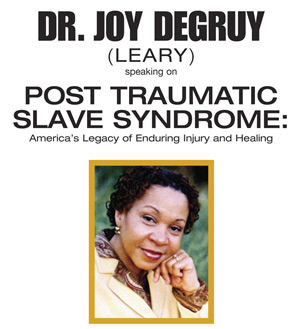 Dr. Joy DeGruy – Post Traumatic Slave Syndrome